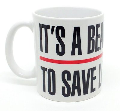 "Caneca IT""S A BEAUTIFUL DAY TO SAVE LIVES"