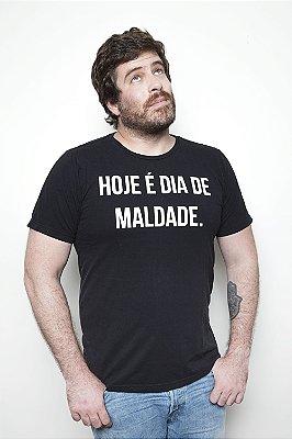 CAMISETA HOJE E DIA DE MALDADE PRETA
