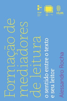 Formação de mediadores de leitura: o sentido entre o texto e seu leitor