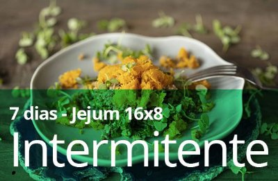7 DIAS - Jejum Intermitente 16 X 8