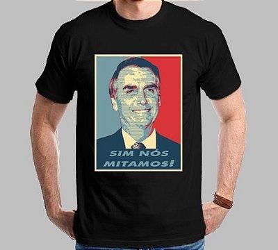 Camiseta Bolsonaro (Sim nós Mitamos!)