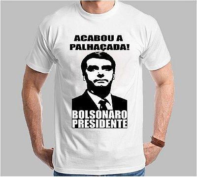 Camiseta Bolsonaro Acabou a Palhaçada (Super Econômica!!!)