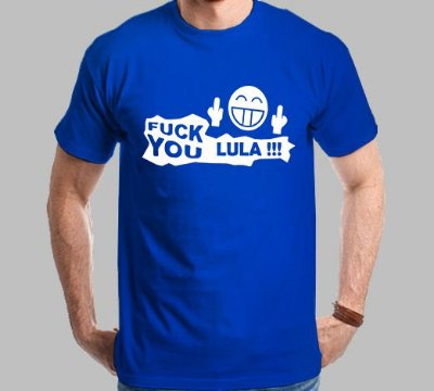 Camiseta Fuck You Lula!