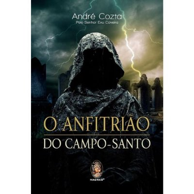 O Anfitrião do Campo Santo - André Cozta