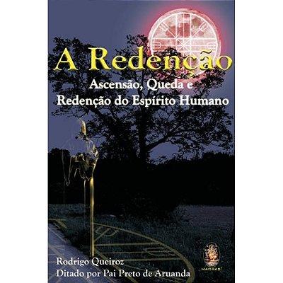 A Redenção Ascensão, Queda e Redenção do Espirito Humano
