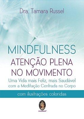 Mindfulness Atenção Plena no Movimento