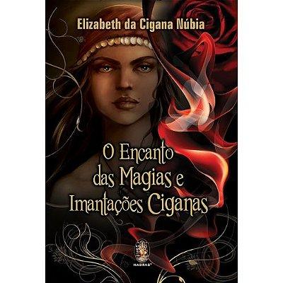 O Encanto das Magias e Imantações Ciganas