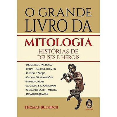O Grande Livro da Mitologia História de Deuses e Heróis