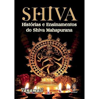 Shiva - Histórias e Ensinamentos do Shiva Mahapurana