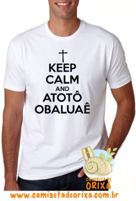 Keep Calm and Atotô Obaluaê