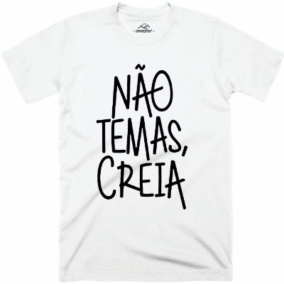 Camiseta Não Temas, Creia - Mondine