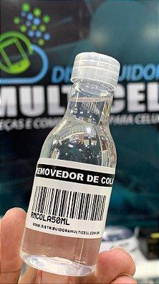 REMOVEDOR DE COLA PARA RETIRADA DE TELAS TOUCH SCREEN E DISPLAY LCD 50ml