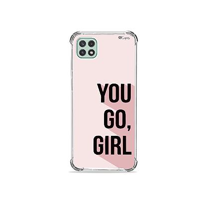Capinha para Galaxy A22 5G - You Go, Girl