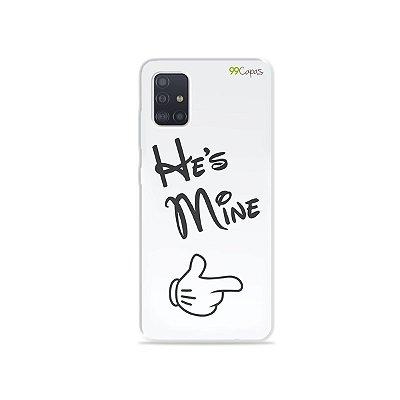 Capinha para Galaxy A51 - He's Mine