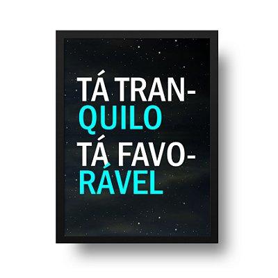 Poster Tá Tranquilo Tá Favorável