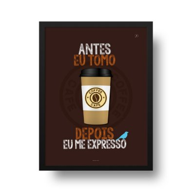Quadro Poster Decorativo Café - Frase Criativa, Depois Eu Expresso