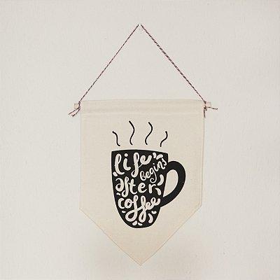 Flâmula Decorativa em Tecido - Life Begins After Coffee