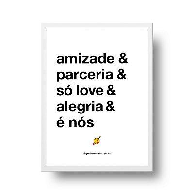 Quadro Poster Decorativo Amizade e Parceria - Frase, Amor, Namorados, Casal