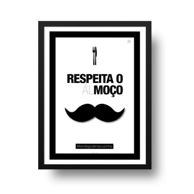Quadro Poster Decorativo Cozinha - Frase, Respeita o Almoço, Bigode Grosso