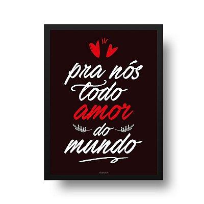 Quadro Poster Decorativo Frase Música Los Hermanos Morena - Todo Amor do Mundo