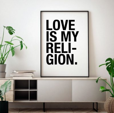 Quadro Poster Decorativo Love Is My Religion Preto e Branco - Frase, Música, Amor