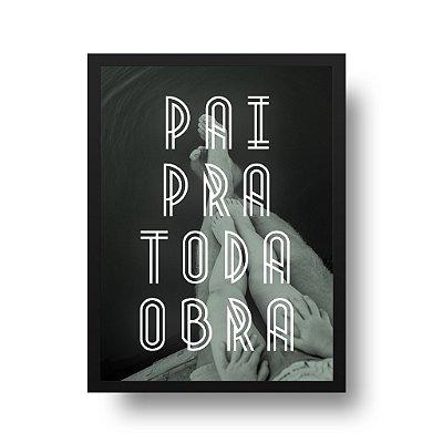 Quadro Decorativo Poster Pai Pra Toda Obra - Palavras, Homenagem, Pais