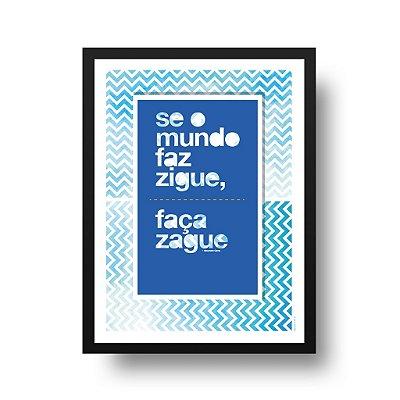 Quadro Poster Decorativo Zigue Zague - Inspirador, Frase, Motivacional