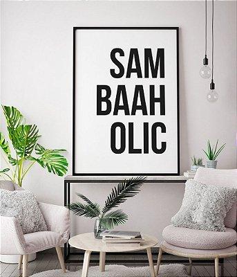 Quadro Poster Sambaaholic