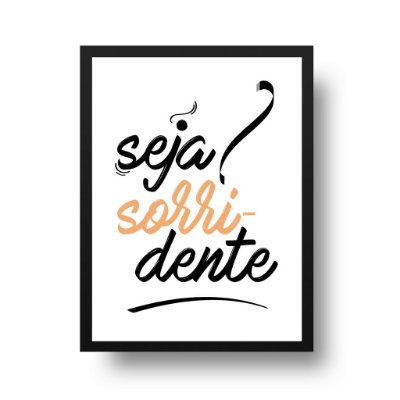 Quadro Poster Sorriso - Seja sorridente