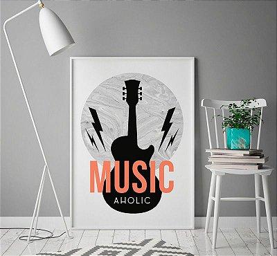 Quadro Poster Decorativo Music Aholic - Frase, Música, Preto e Branco