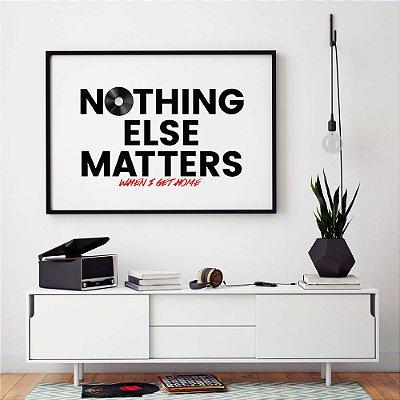 Quadro Decorativo Poster Nothing Else Matter - Frase, Música, Banda, Rock, Metalica