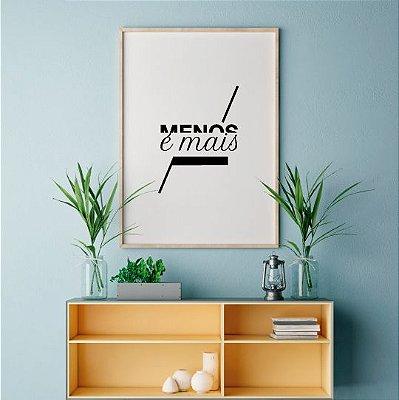 Quadro Decorativo Poster Menos é Mais 1 - Frase, Preto e Branco, Minimalista