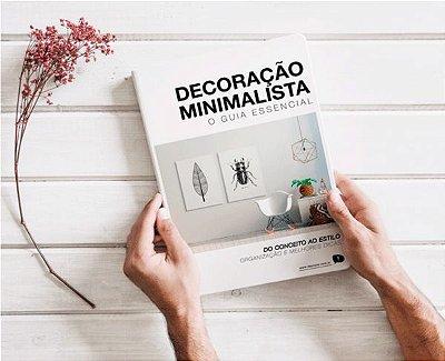 E-book Livro Digital - O Guia Essencial da Decoração Minimalista