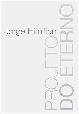 Projeto do Eterno - Jorge Himitian