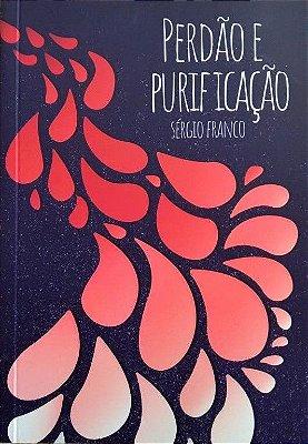 Perdão e Purificação - Sérgio Franco