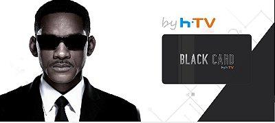 CARTÃO BLACK CARD BY  HTV  IPTV/HDTV/HD VOD