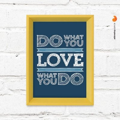 "Quadro Decorativo ""Love What You Do"""