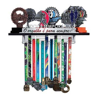 Porta Troféus e Medalhas Corrida Feminino - A dor é temporária, O orgulho é para sempre