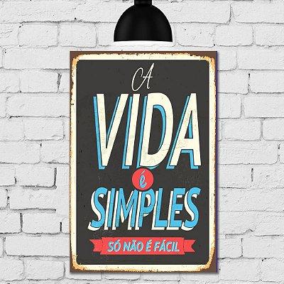 Placa Decorativa MDF Vintage A Vida é Simples