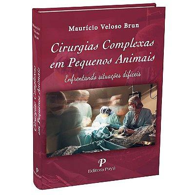 Cirurgias Complexas em Pequenos Animais - 1ªEdição | Maurício Veloso Brun