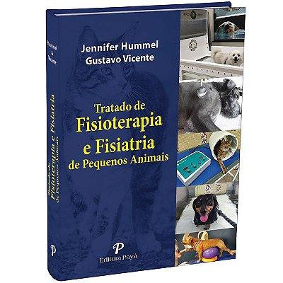 Tratado de Fisioterapia e Fisiatria de Pequenos Animais - 1ªEdição | Hummel & Vicente