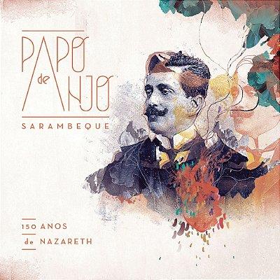 Sarambeque - 150 Anos de Nazareth