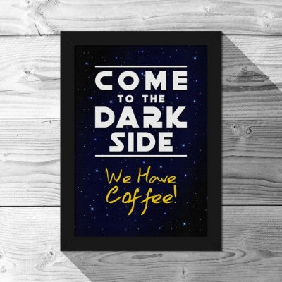 Quadro A4 Come to the Dark Side - Star Wars