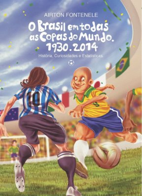 Livro - O Brasil em Todas as Copas do Mundo 1930-2018