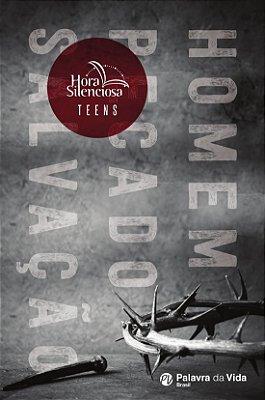 Hora Silenciosa Teen  - Homem, Pecado e Salvação