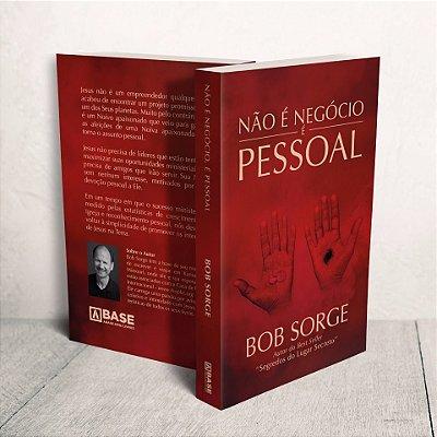 Não é Negócio, é Pessoal - Bob Sorge