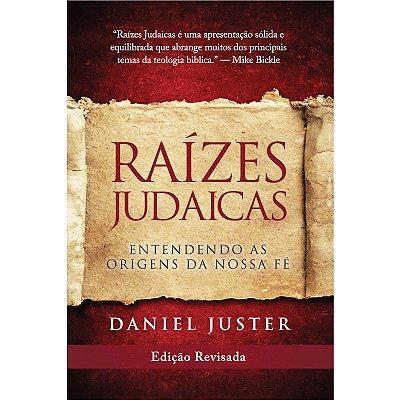Raízes Judaicas -  Daniel Juster