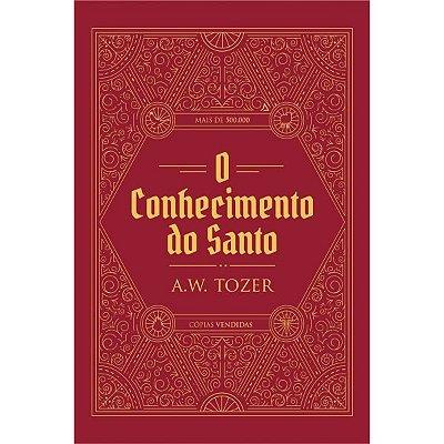 O Conhecimento do Santo - A. W. Tozer