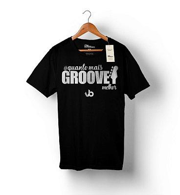 Camiseta Quanto Mais Groove Melhor