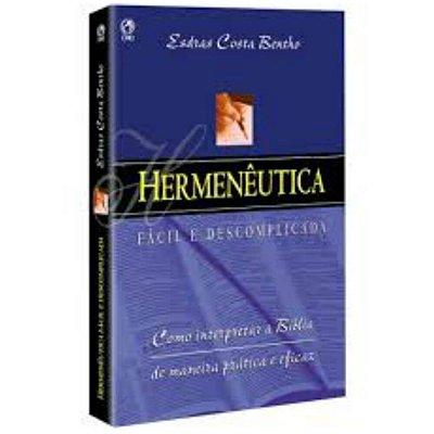 Hermenêutica - Fácil e Descomplicada /  Esdras Costa Bento
